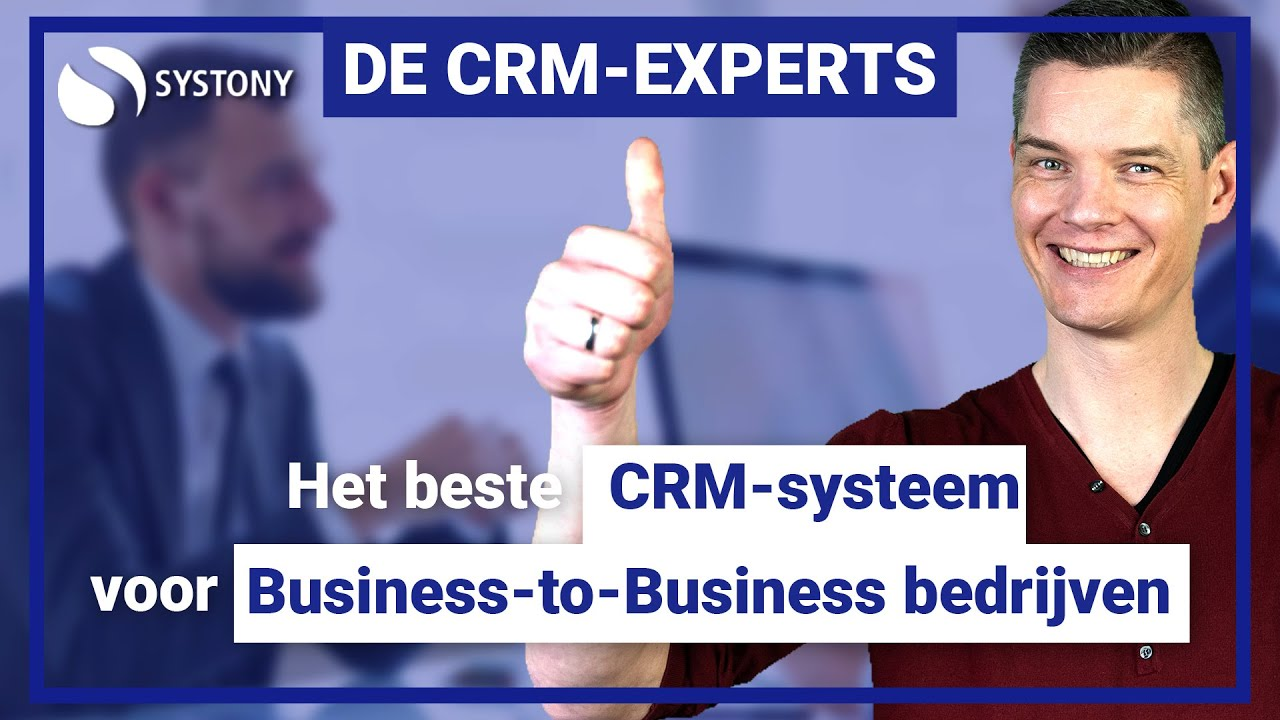 [VIDEO] Het beste CRM voor Business-to-Business (B2B)