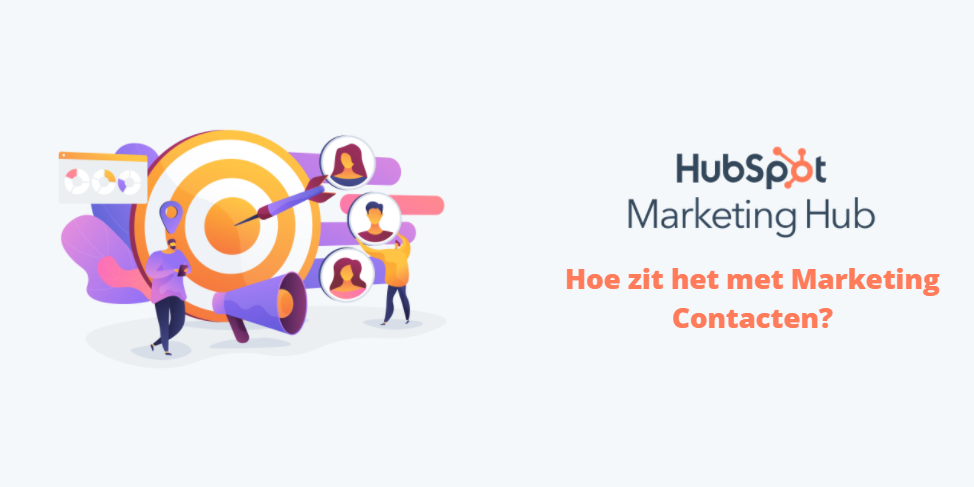 HubSpot Marketing Hub – Hoe zit het met marketing contacten?
