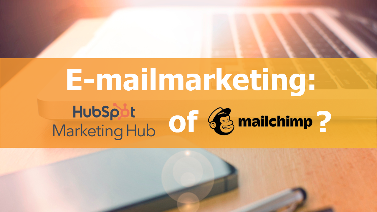 E-mailmarketing: HubSpot of Mailchimp?