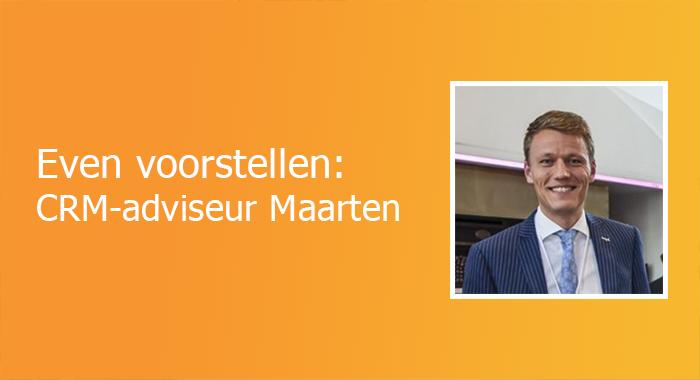 Even voorstellen: CRM-adviseur Maarten