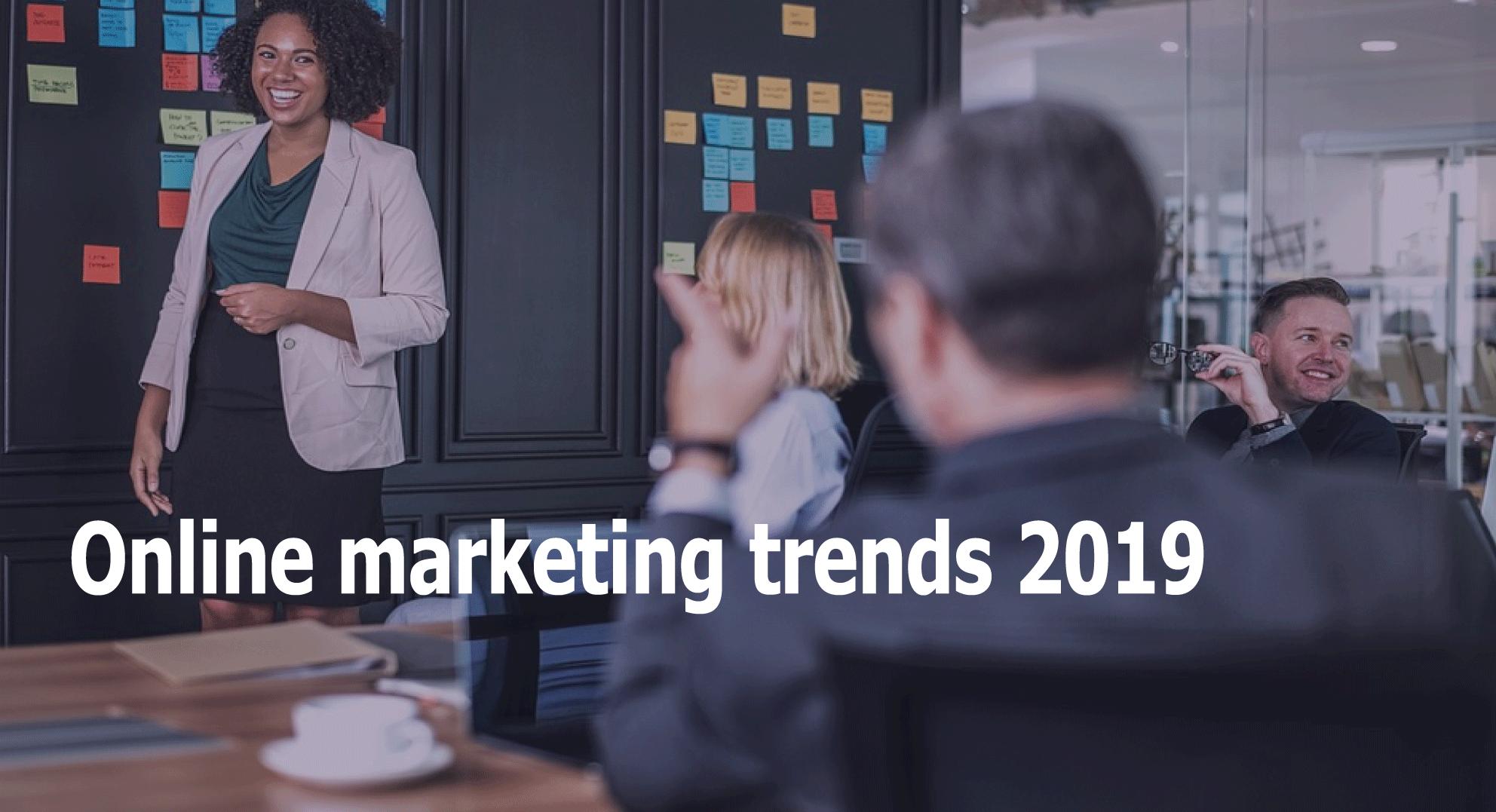 Online marketing trends 2019
