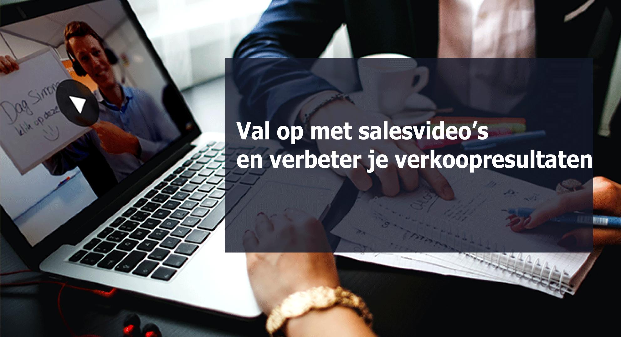 Val op met salesvideo's en verbeter je verkoopresultaten