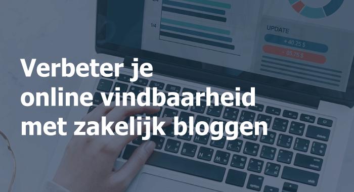 Verbeter je online vindbaarheid met zakelijk bloggen!